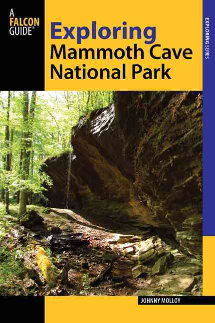 Exploring Mammoth Cave National Park By Molloy, Johnny